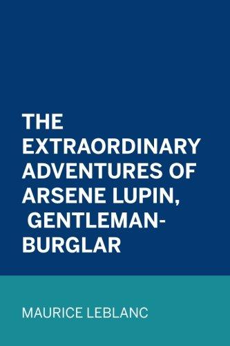 9781523622184: The Extraordinary Adventures of Arsene Lupin, Gentleman-Burglar