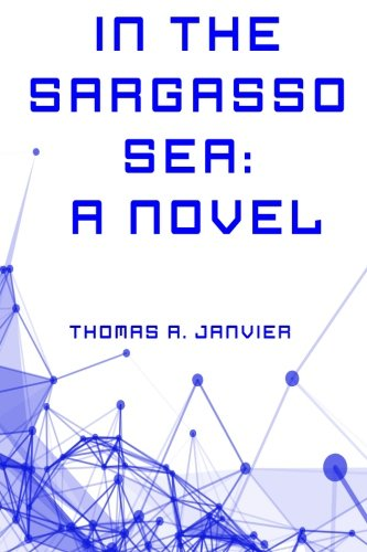 In the Sargasso Sea: A Novel: Janvier, Thomas A.