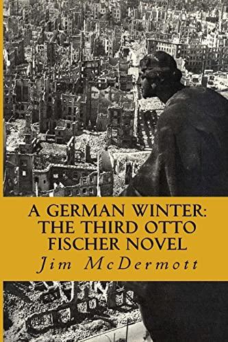 9781523623389: A German Winter: The third Otto Fischer novel