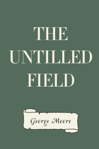 9781523623396: The Untilled Field