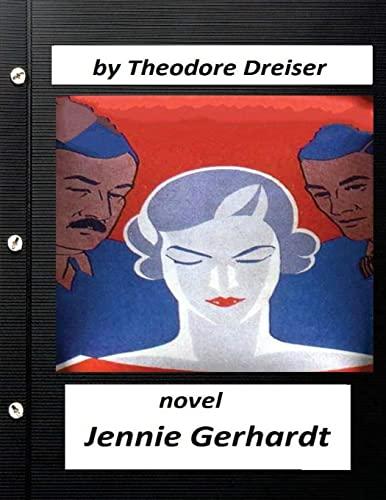 Jennie Gerhardt by Theodore Dreiser Novel: Dreiser, Theodore