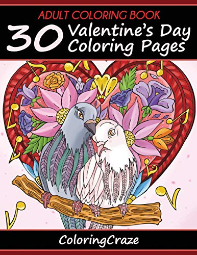 9781523625079: Adult Coloring Book: 30 Valentine's Day Coloring Pages, Coloring Books For Adults Series By ColoringCraze.com (ColoringCraze Adult Coloring Books, ... Coloring Books For Grownups) (Volume 16)