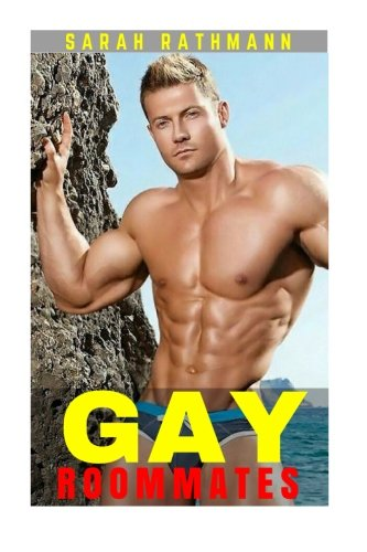 9781523625369: Gay: Roommates (First Time Gay, Gay Fiction, Gay Romance, First Time Gay Romance)