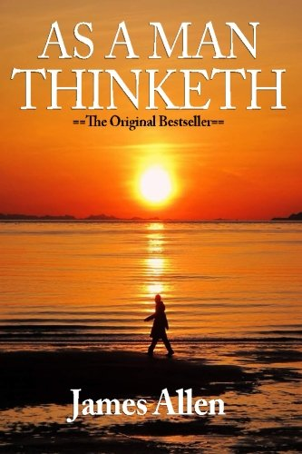 9781523625727: As a Man Thinketh [Paperback] by Allen, James