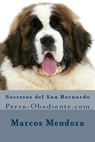 9781523627769: Secretos del San Bernardo: Perro-Obediente.com (Spanish Edition)