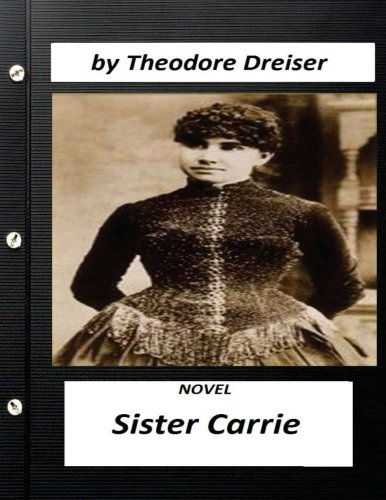 9781523633739: Sister Carrie (1900) is a novel by Theodore Dreiser (World's Classics)