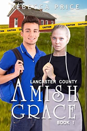 Lancaster County Amish Grace (Paperback): Rebecca Price