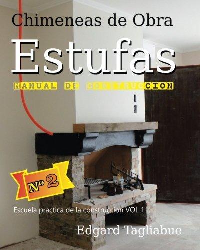 9781523634880: Estufas y Chimeneas de obra: Construcción de chimeneas de ladrillos: Volume 1 (Escuela Practica de la Construcción)