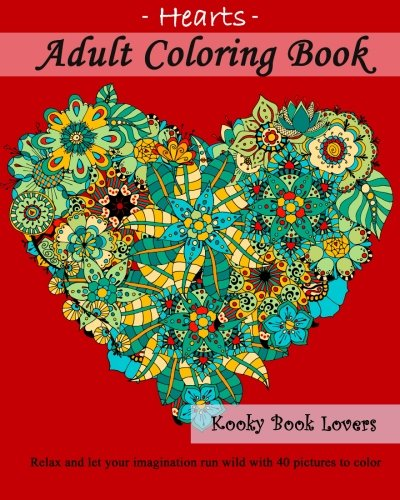 9781523635733: Adult Coloring Book - Hearts - Relax and let your imagination run wild with 40 pictures to color