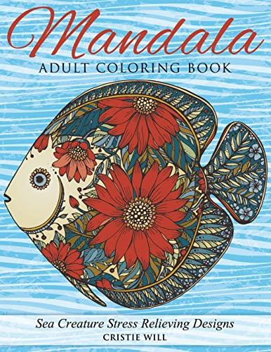 9781523636884: Mandala Adult Coloring Book: Sea Creature Stress Relieving Designs