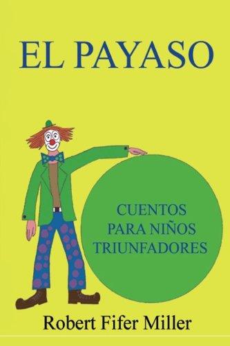 9781523638741: El payaso: Cuentos para niños triunfadores (Spanish Edition)