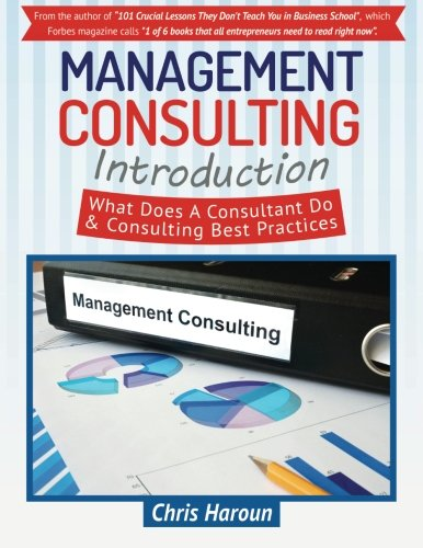 9781523640294: Management Consulting Introduction: What Does A Consultant Do & Best Practices