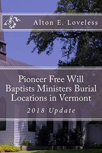 9781523640324: Pioneer Free Will Baptists Ministers Burial Locations in Vermont