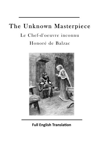 9781523641840: The Unknown Masterpiece: Le Chef-d'oeuvre inconnu