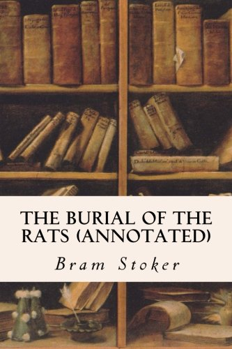 9781523642748: The Burial of the Rats (annotated)