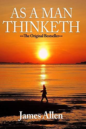 9781523643530: As a Man Thinketh - Complete Original Text