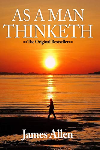 9781523643530: As a Man Thinketh - Complete Original Text