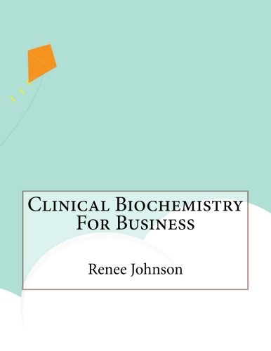9781523645060: Clinical Biochemistry For Business