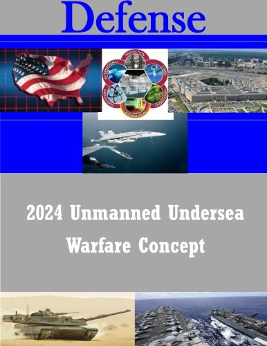 9781523645510: 2024 Unmanned Undersea Warfare Concept (Defense)