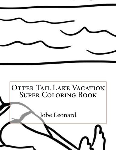 9781523647088: Otter Tail Lake Vacation Super Coloring Book