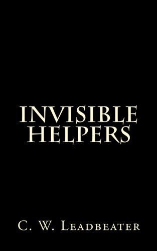 Invisible Helpers: C. W. Leadbeater