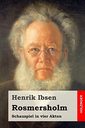 Rosmersholm: Schauspiel in vier Akten (German Edition): Ibsen, Henrik