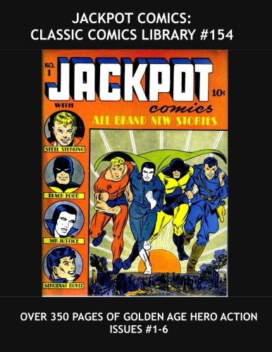 9781523649990: Jackpot Comics: Classic Comics Library #154: Classic Golden Age Superhero Comic Action - Steel Sterling - Mr. Justice - Black Hood - Sergeant Boyle - ... #1-6 - Over 350 Pages - All Stories - No Ads