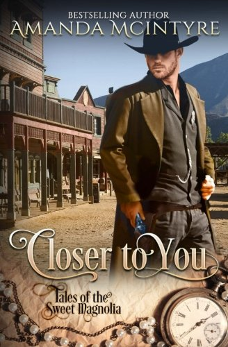9781523651450: Closer To You (Tales of the Sweet Magnolia) (Volume 1)