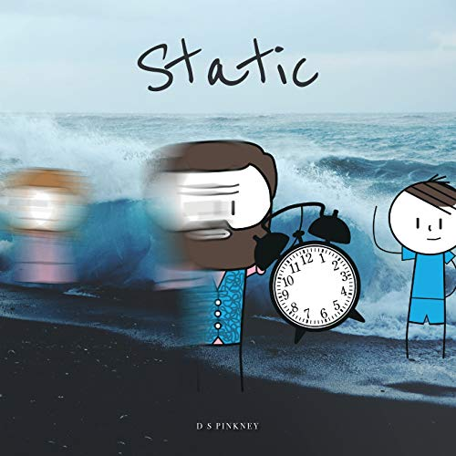 9781523654376: Static: Exploring the idea that time, space, motion, and change exist only in consciousness