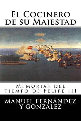 9781523656783: El Cocinero de su Majestad: Memorias del tiempo de Felipe III