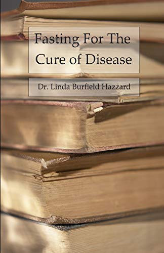 Fasting for the Cure of Disease: Hazzard, Dr Linda