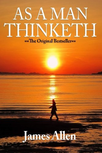 9781523664948: As a Man Thinketh...In His Heart and As a Man Thinketh
