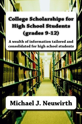 9781523668380: College Scholarships for High School Students (grades 9-12)