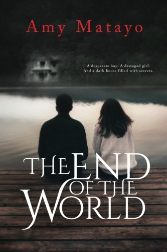 The End of the World: Amy M Matayo