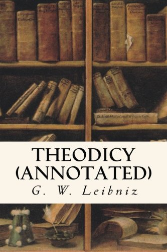 9781523671045: Theodicy (annotated)