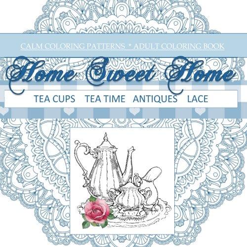 Tea Cups, Tea Time, Antiques, Lace: Adult Coloring Books Tea in all Departments; Coloring Books Tea...