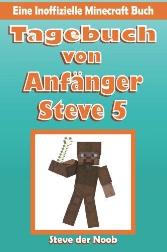 9781523673476: Tagebuch von Anfanger Steve 5: Eine Inoffizielle Minecraft Buch