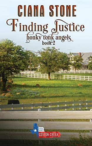 Finding Justice (Honky Tonk Angels) (Volume 3): Ciana Stone