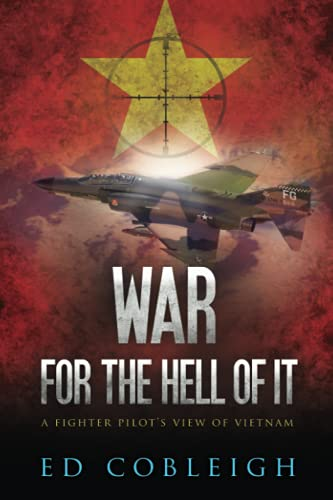 9781523680726: War for the Hell of It; A Fighter Pilot's View of Vietnam