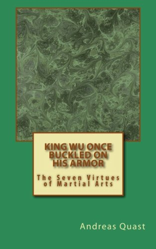 King Wu Once Buckled on His Armor: Andreas Quast