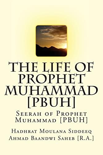 The Life of Prophet Muhammad [Pbuh]: Seerah: Ahmad Baandwi Saheb