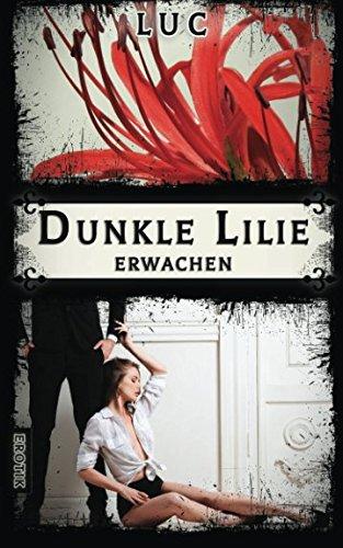 9781523689279: Dunkle Lilie: Erwachen (Volume 1) (German Edition)