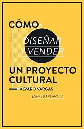 9781523689545: Cómo diseñar y vender un proyecto cultural