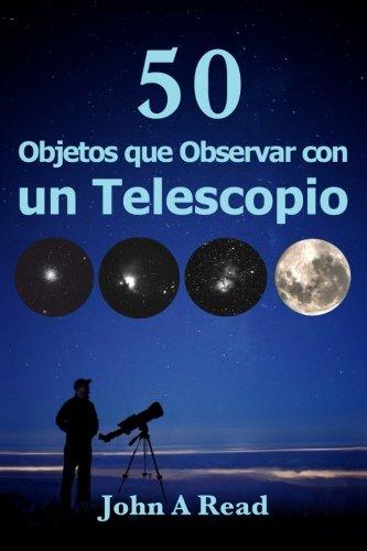 9781523690787: Objetos que Observar con un Telescopio