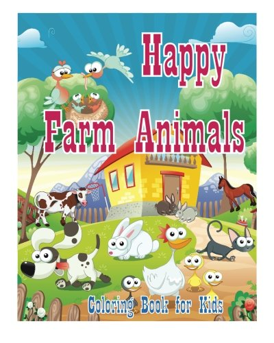 9781523691067: Coloring Book For Kids Happy Farm Animals Coloring Book: Creative Haven Coloring Books : coloring book for kindergarten and kids (Happy Coloring Book For Kids) (Volume 1)