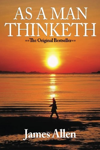 9781523691098: As A Man Thinketh by James Allen (May 6 2008)