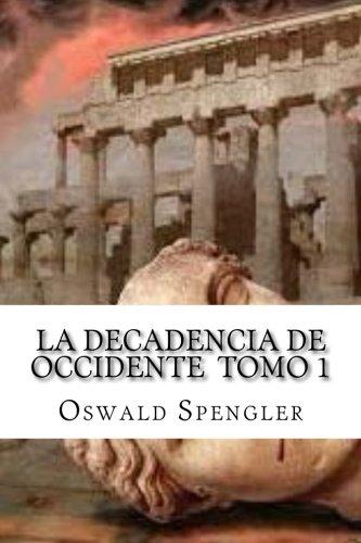 9781523691166: La Decadencia De Occidente Tomo 1