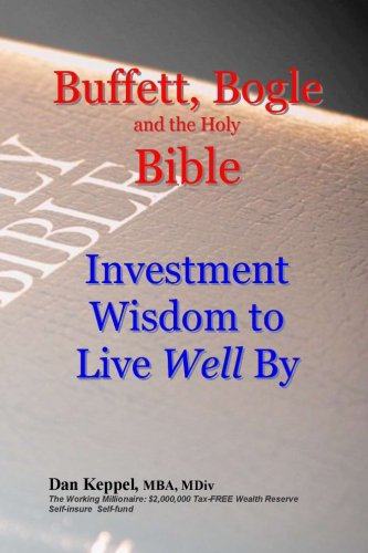 9781523693047: Buffett, Bogle and the Holy Bible: Investment Wisdom to Live Well By