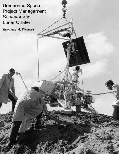 9781523694433: Unmanned Space Project Management: Surveyor and Lunar Orbiter