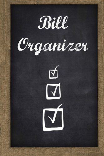 9781523695799: Bill Organizer (6x9 Bill Organizer, Over 100 pages to keep track of your monthly expenses!) (Volume 2)